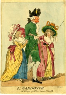 The Earl of Sandwich in his own favourite form of 'sandwich'!Satirical print published by S.W. Fores, 1788, and alluding to his fondness for young ladies. © The Trustees of The British Museum. Used by permission.